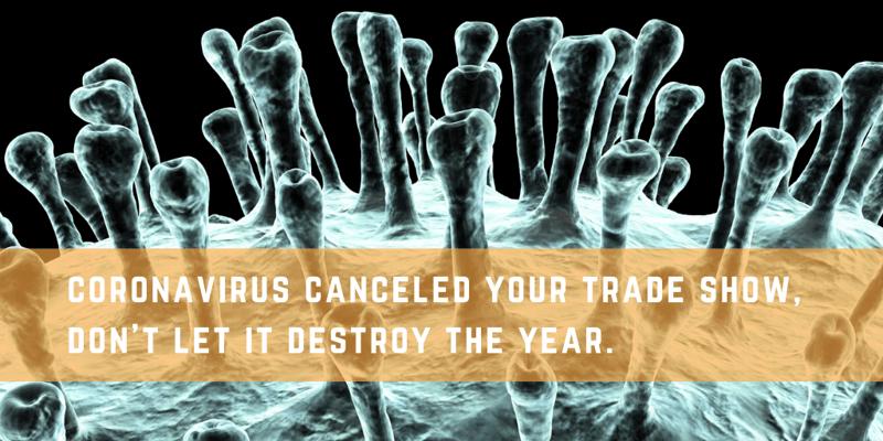 Coronavirus Cancelled my Tradeshow (1)