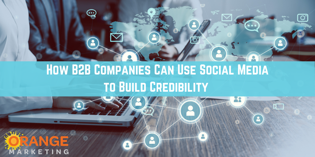 How B2B Companies Can Use Social Media to Build Credibility -2