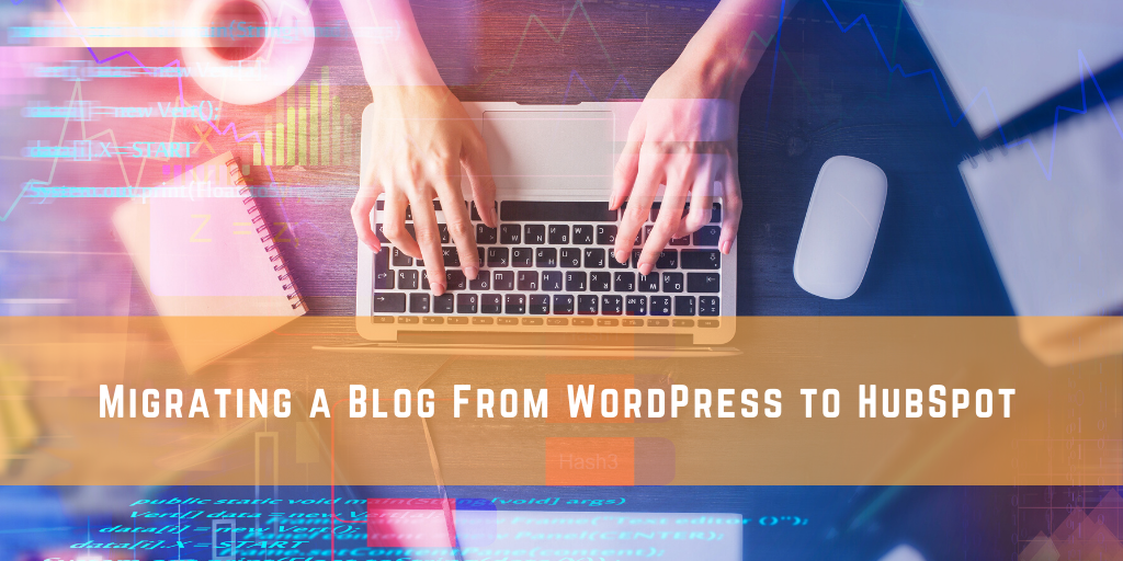 Migrating a Blog From WordPress to HubSpot