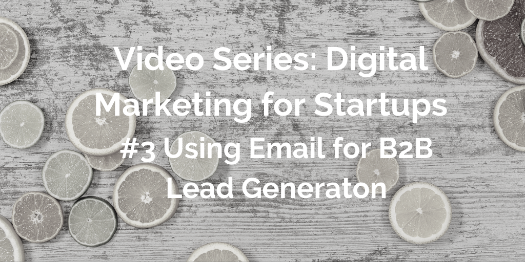 Video Series Using Email for B2B Lead Generation