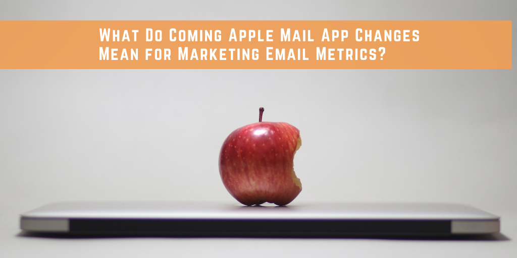 apple_mail_changes_impact_email_metrics